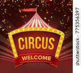 circus sign vector. retro... | Shutterstock .eps vector #775356397
