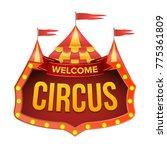 circus sign. carnival light... | Shutterstock . vector #775361809