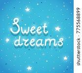 "phrase ""sweet dreams""  poster... | Shutterstock .eps vector #775568899"
