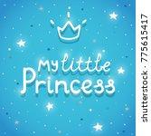 "phrase ""my little princess"" ... | Shutterstock .eps vector #775615417"