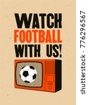 watch football with us ... | Shutterstock .eps vector #776296567