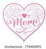i love u mom. mothers day tag... | Shutterstock .eps vector #776403091