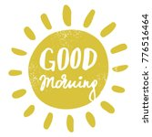 good morning  handdrawn... | Shutterstock .eps vector #776516464