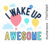 i wake up awesome slogan and... | Shutterstock .eps vector #776576065