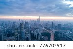 aerial view of shanghai city in ... | Shutterstock . vector #776702917