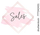 sales gold frame and pink brush ... | Shutterstock .eps vector #777242431