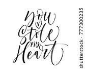 you stole my heart phrase.... | Shutterstock .eps vector #777300235