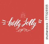 merry christmas calligraphic... | Shutterstock .eps vector #777325555