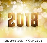 the year 2018 new year's eve... | Shutterstock .eps vector #777342301