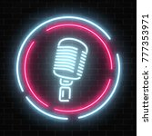 neon signboard with microphone... | Shutterstock .eps vector #777353971