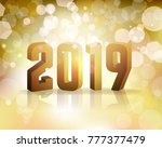 the year 2019 new year's eve... | Shutterstock . vector #777377479