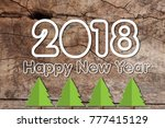 2018 happy new year text on old ... | Shutterstock . vector #777415129