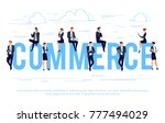 commerce. business concept in a ... | Shutterstock . vector #777494029