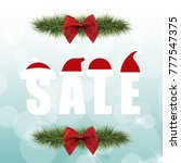 christmas sale with red bow... | Shutterstock .eps vector #777547375