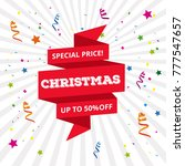 christmas special offer upto 50 ... | Shutterstock .eps vector #777547657