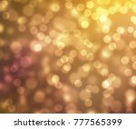 abstract gold bokeh with... | Shutterstock . vector #777565399