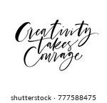 creativity takes courage phrase.... | Shutterstock .eps vector #777588475