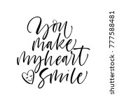 you make my heart smile phrase. ... | Shutterstock .eps vector #777588481