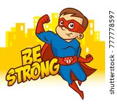 be strong. superhero boy... | Shutterstock .eps vector #777778597