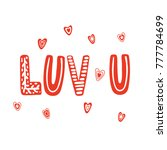 hand drawn cute love u quote... | Shutterstock .eps vector #777784699