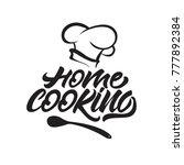 home cooking lettering logo... | Shutterstock .eps vector #777892384