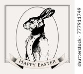easter rabbit. vintage black... | Shutterstock .eps vector #777911749