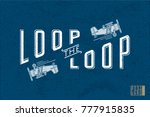 loop the loop old style... | Shutterstock .eps vector #777915835