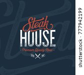 steak house logo. vintage... | Shutterstock .eps vector #777942199