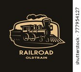 old steam train emblem  logo on ...   Shutterstock .eps vector #777954127