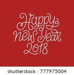 happy new year 2018...   Shutterstock . vector #777975004