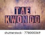 the word tae kwon do concept... | Shutterstock . vector #778000369