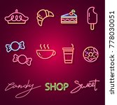 set sweet stuff neon sign. neon ... | Shutterstock .eps vector #778030051