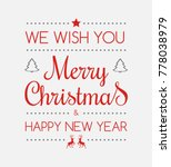 christmas card with wishes and... | Shutterstock .eps vector #778038979