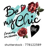 be my chic slogan with roses... | Shutterstock .eps vector #778122589