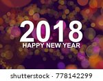 happy new year 2018 background... | Shutterstock . vector #778142299