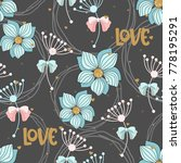 seamless pattern with flowers.... | Shutterstock .eps vector #778195291