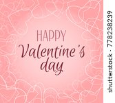 valentine. beautiful card for...   Shutterstock .eps vector #778238239