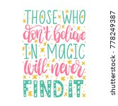 Those Who Do Not Believe In Magic Will Never Find It handwritten phrase on abstract background. Vector inspirational quote. Hand lettering for poster, textile print etc.
