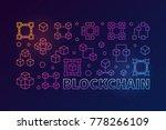 blockchain concept colorful...   Shutterstock .eps vector #778266109