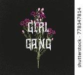 girl gang slogan. flowers. rock ...   Shutterstock .eps vector #778347814