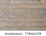 old weathered wooden wall as a...   Shutterstock . vector #778462159