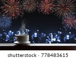 cup of hot drinks on wooden... | Shutterstock . vector #778483615