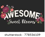 flowers and slogan vector print.... | Shutterstock .eps vector #778536109