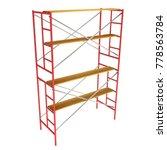 scaffolding metal construction... | Shutterstock . vector #778563784