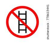 do not use ladder. prohibited...   Shutterstock .eps vector #778615441