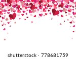 valentines day floating hearts... | Shutterstock .eps vector #778681759