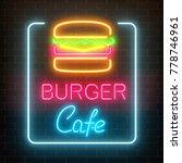 neon burger cafe glowing... | Shutterstock .eps vector #778746961