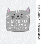 i love all cats and some people ... | Shutterstock .eps vector #778849111