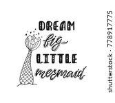 dream big little mermaid.... | Shutterstock .eps vector #778917775