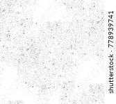 grunge black and white pattern. ... | Shutterstock . vector #778939741
